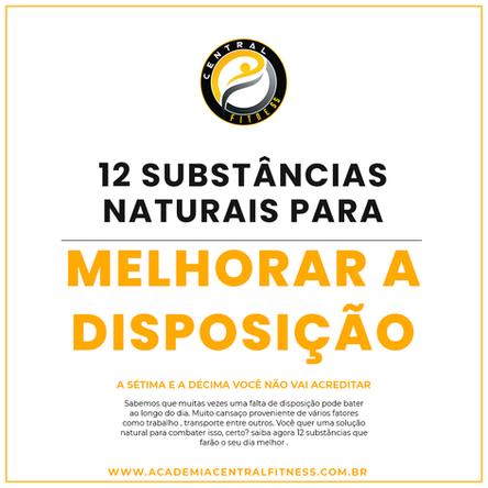 12 SUBSTÂNCIAS NATURAIS PARA MELHORAR A DISPOSIÇÃO