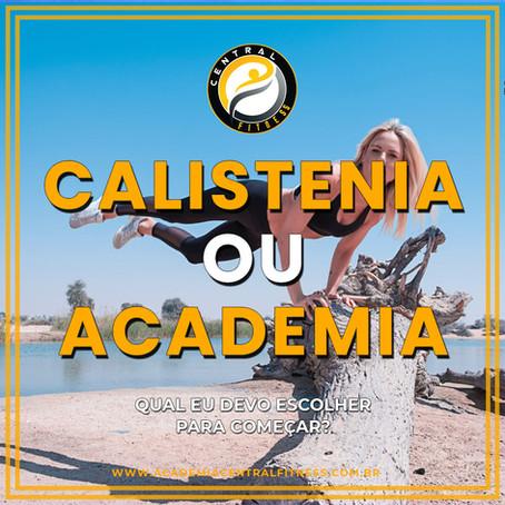 Academia ou Calistenia o que eu devo escolher para começar? OS PRÓS E CONTRAS