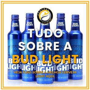 TUDO SOBRE A BUD LIGHT
