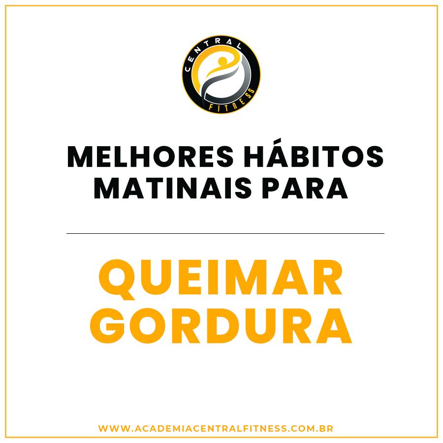 MELHORES HABITOS MATINAIS PARA QUEIMAR GORDURA