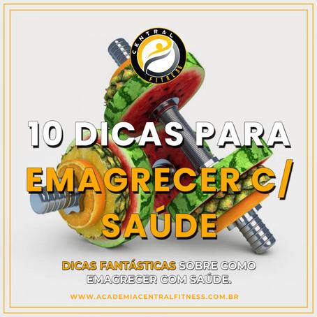 10 DICAS FANTÁSTICAS SOBRE COMO EMAGRECER COM SAÚDE