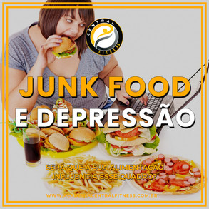 JUNK FOOD PODE AUMENTAR A DEPRESSÃO