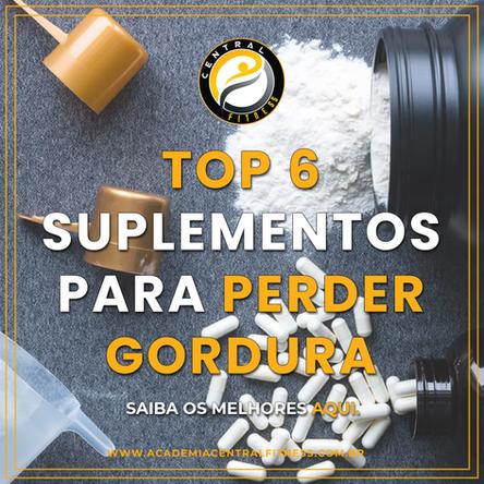 TOP 6 SUPLEMENTOS PARA PERDER GORDURA