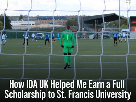 How IDA UK Helped Me Earn a Full Scholarship to St. Francis University
