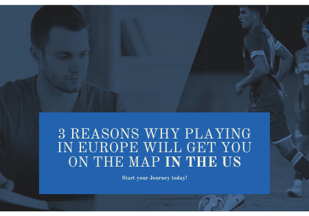 Three reasons why playing in Europe will get you on the map in the US