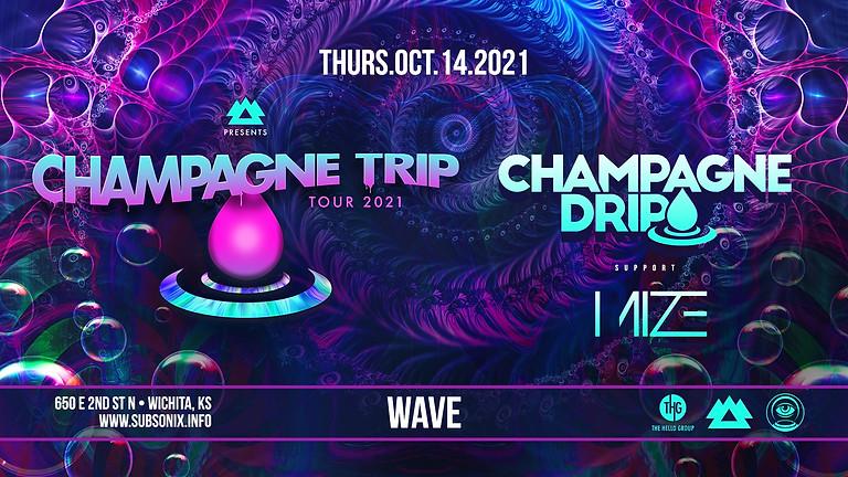 Champagne Drip - Wave (Wichita)