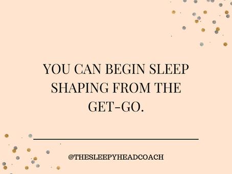 Sleep Shaping: A Newborn's Version of Sleep Training!