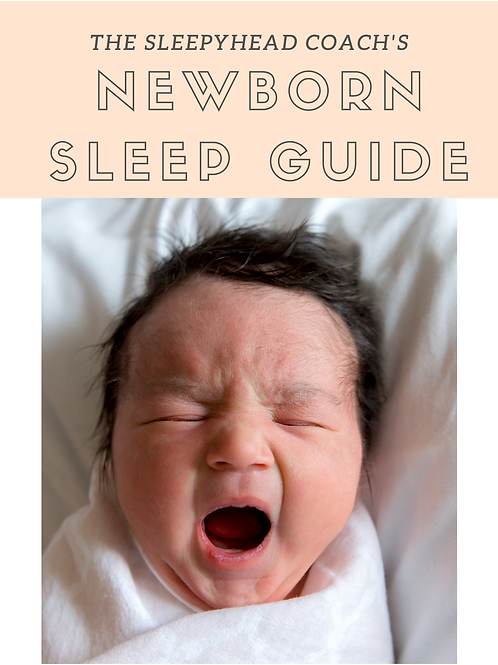 The Sleepyhead Coach's Newborn Sleep Guide
