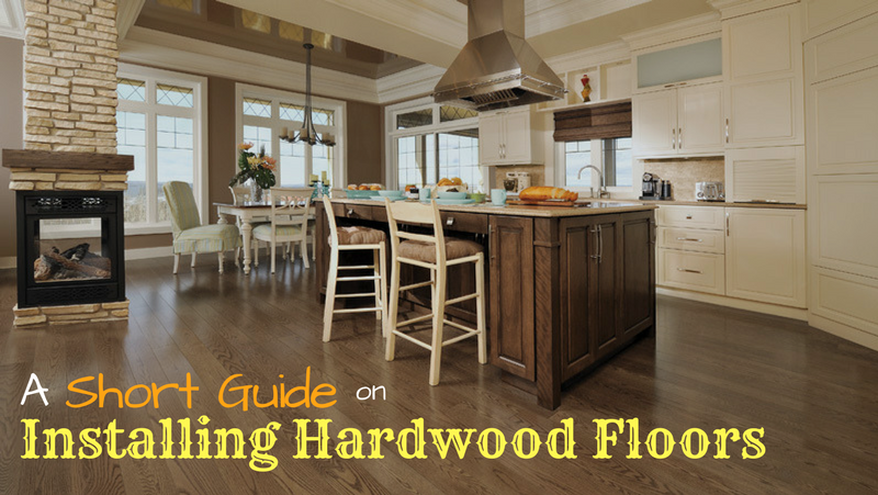 """Article title """"A Short Guide on Installing Hardwood Floors"""" with a kitchen with hardwood floors in the background"""