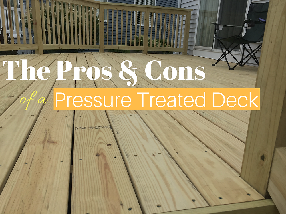 """Cover Photo: """"The Pros & Cons of a Pressure Treated Deck"""" w/background photo of a wood deck"""