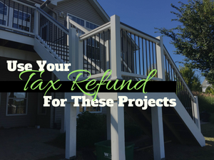 """Cover Photo for Article. Has picture of deck in the background with phrase """"Use Your Tax Refund For These Projects"""""""
