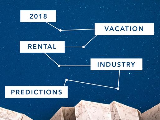 2018 Vacation Rental Industry Predictions