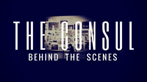 """The Consul"" Behind the Scenes"