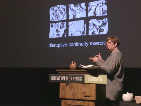 "Disruptive Continuity and Point of Departure Presented as Part of ""Creative Mornings Lexington&"