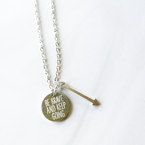 be brave and keep going -silver-