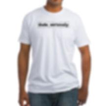 dude_seriously_logo_copy_tshirt.jpg
