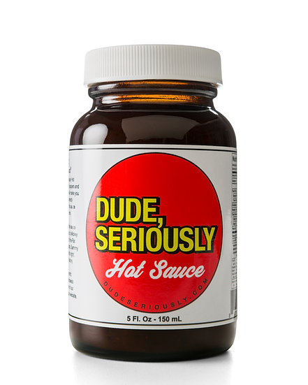 Dude, Seriously 5oz Hot Sauce