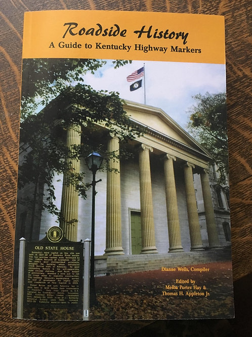 ROADSIDE HISTORY: A GUIDE TO KENTUCKY HIGHWAY MARKERS