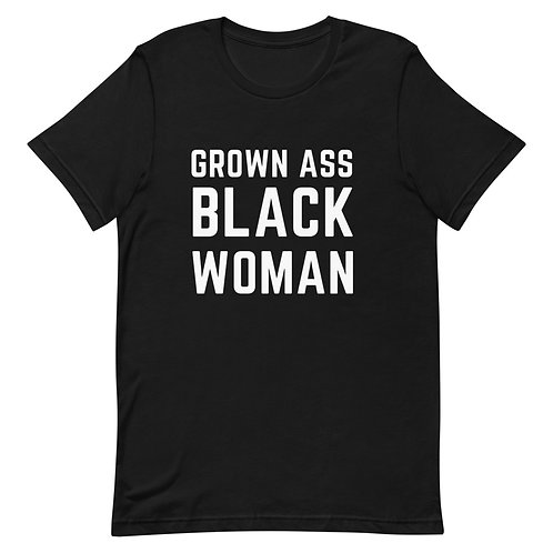 grown ass black woman tshirt