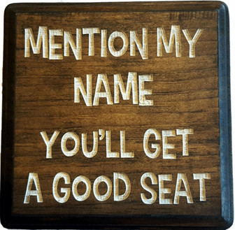 Get a good seat plaque.jpg