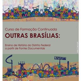 """""""Outras Brasílias: Ensino de História do Distrito Federal a partir de Fontes Documentais"""""""