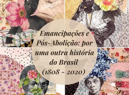 """Curso de extensão """"Emancipações e Pós-Abolição: por uma outra história do Brasil (1808-2020)"""""""