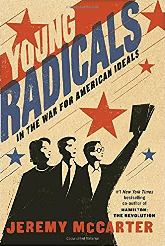 Young Radicals in the War for American Ideals