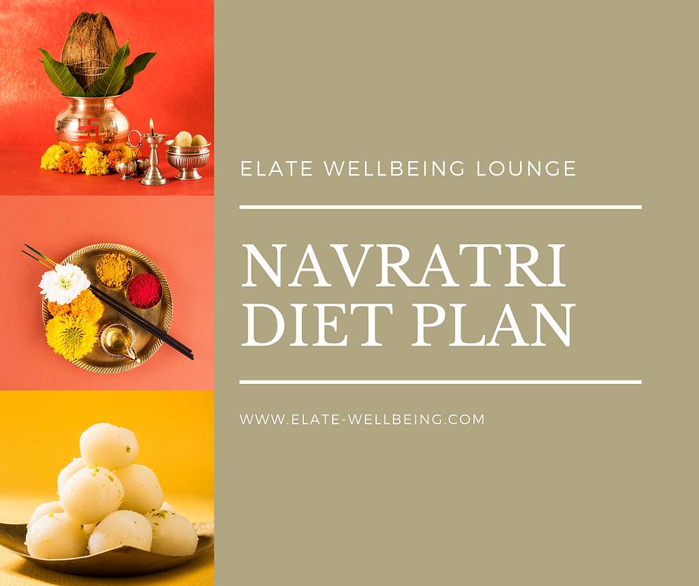 Elate Wellbeing Navratri Diet Plan