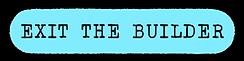 button_EXITTHEBUILDER.png