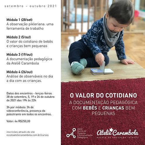 O Valor do Cotidiano A documentação pedagógica com bebês e crianças bem pequenas