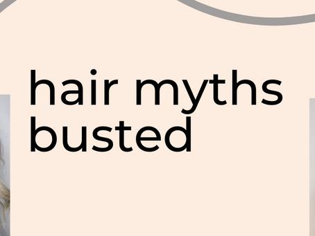 HAIR MYTHS BUSTED
