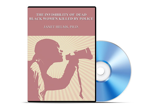 Janet Helms - The Invisibility of Dead Black Women Killed by Police - DVD