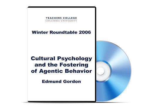 Edmund Gordon - Cultural Psychology and the Fostering of Agentic Behavior - DVD