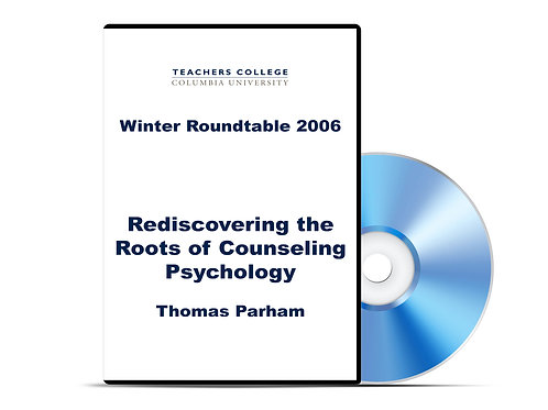 Thomas Parham - Rediscovering the Roots of Counseling Psychology - DVD