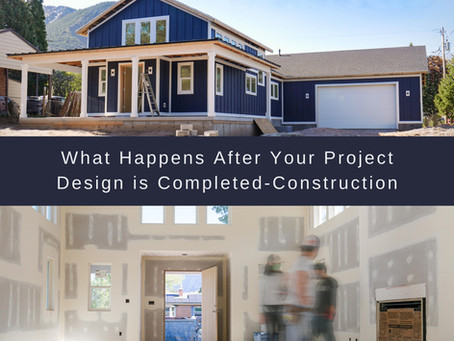 What Happens After Your Project Design is Completed-Construction