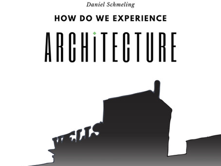 How Do We Experience Architecture?