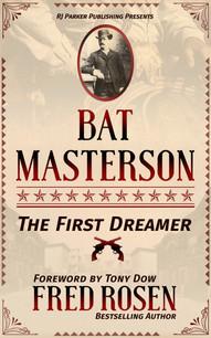 Bat Masterson: The First Dreamer