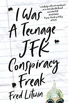 I Was a Teenage JFK Conspiracy Freak