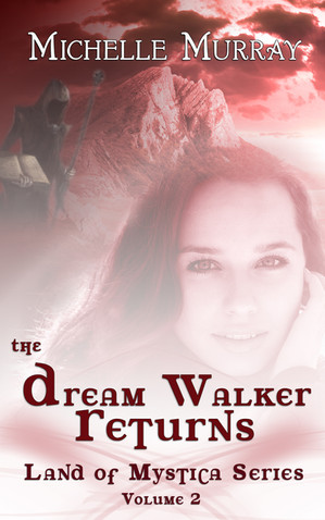 The Dream Walker Returns by Michelle Murray