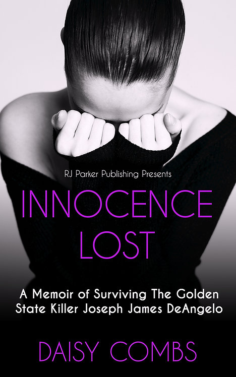 Innocence Lost: A Memoir of Surviving the Golden State Killer Joseph DeAngelo