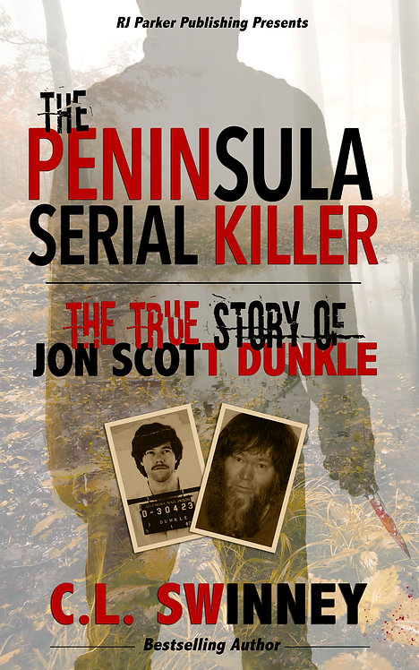 The Peninsula Serial Killer: The True Story of Jon Scott Dunkle