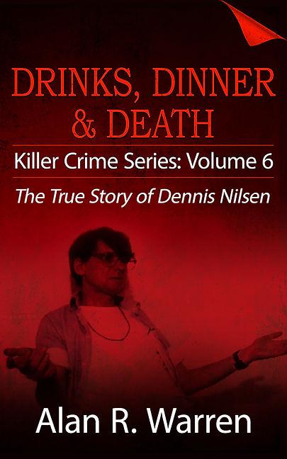 Drinks, Dinner & Death: The True Story of Dennis Nilsen