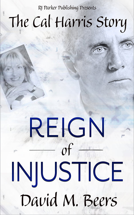 Reign of Injustice: The Cal Harris Story