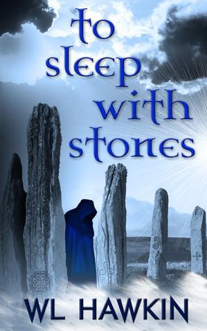 To Sleep With Stones by WL Hawkin