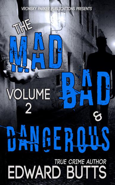 Mad, Bad & Dangerous 2