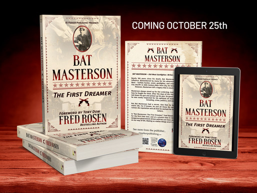 Coming October 25th... Bat Masterson: The First Dreamer by Fred Rosen