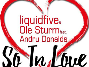 "LIQUIDFIVE & OLE STURM feat. ANDRU DONALDS ""SO IN LOVE"". New single!"