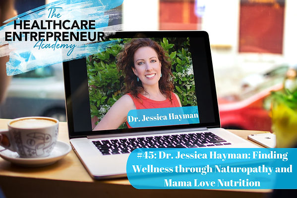 #45_ Dr. Jessica Hayman_ Finding Wellnes