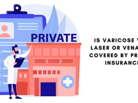 Is Varicose Vein Laser or VENASEAL covered by Private Insurance?