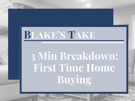 3 Min Breakdown: First Time Home Buying